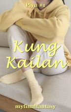 Kung Kailan by myfinalfantasy
