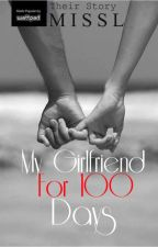 My Girlfriend For 100 Days : Their Story by MissLStories