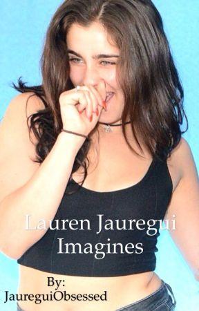 Lauren Jauregui Imagines by JaureguiObsessed