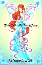 Winx club : The Great Secret!!! by DragonGirl2003