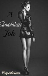 A Scandalous Job by Pepperlicious