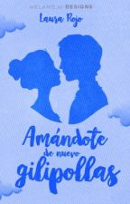 Amándote de nuevo, gilipollas #2 (Editando) by SweetAnastacha