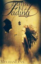 Fading by MeghanLuvs