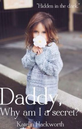Daddy, Why Am I A Secret? // L.P. Fan Fiction by OfficialKatiDawn