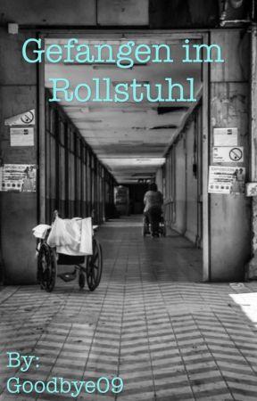 Gefangen im Rollstuhl by Goodbye09