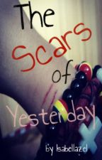 The Scars of Yesterday by Isabellazel