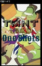 TMNT One Shots by alleamicahgallego