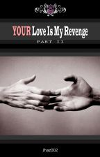 YOUR L♥ve Is My Revenge (Boy x Boy) by jhaz002