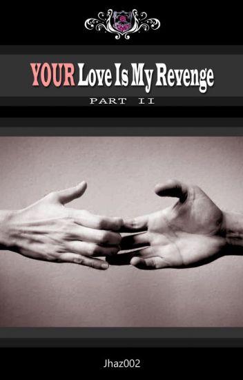 YOUR L♥ve Is My Revenge (Boy x Boy)