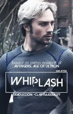 Whiplash || Quicksilver || Español  by -itsclary
