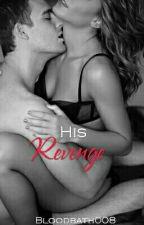 His Revenge {Sweet Revenge Trilogy Book #2} by bloodbath008