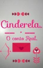 Cinderela - o conto real by GabiAlinee15