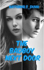 The Bad Boy Next Door (Complete) by Nationals_duhh