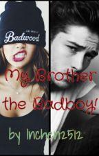 Mein Bruder der Badboy by Baummaedchen