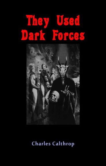 They Used Dark Forces by CharlesCalthrop