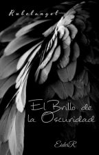 El Brillo de la Oscuridad (Rubelangel) by EiderR