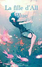 La fille d'All Blue by TchingTchangTchong