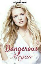 Dangerous Megan by reignbows