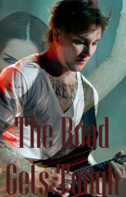 The Road Gets Tough (Synyster Gates Series: Book 2) -Editing-