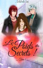 (Amour sucré) Le poids des secrets ! Tome 1 [Terminée] by DiiianeB