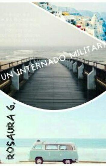 ¿ Un internado militar?