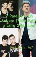 2 Parejas y Un Soltero (Ziam palik,Larry Stylinson & Niall Horan) by Naomi_7u7
