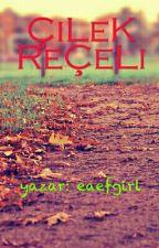 ÇİLEK REÇELİ by eaefgirl