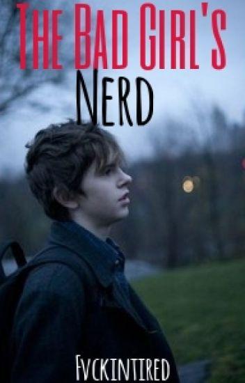 The bad girl's nerd
