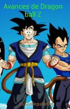Avances de Dragon ball Z       [#Wattys2015] by Guilleguillefinf