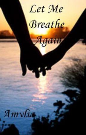 Let Me Breathe Again (Lesbian Story)[Editing] by AmyliasOcean