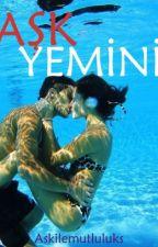 Aşk Yemini +18 by askilemutluluks