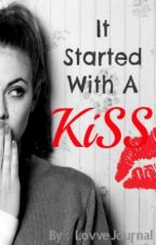 It Started With A Kiss by lovvejournal