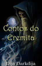 Contos do Eremita by DijaDarkdija