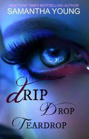 Drip Drop Teardrop, a Novella by AuthorSamanthaYoung
