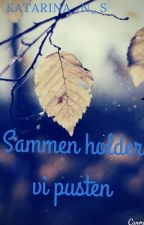 Sammen holder vi pusten by Katarina_N_S