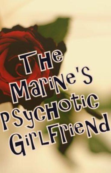 The Marine's Psychotic Girlfriend