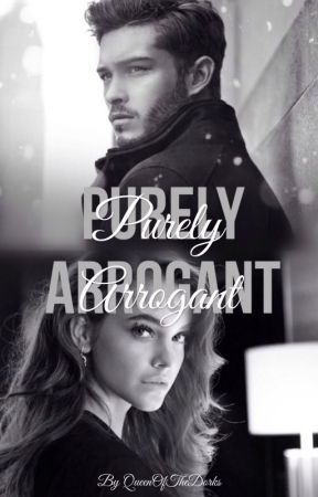 Purely Arrogant   ✓ by QueenOfTheDorks
