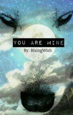 You Are Mine (Boyxboy) by RisingWish