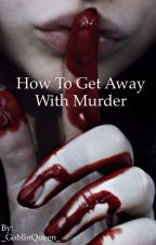 How to get away with murder by -baekhoney