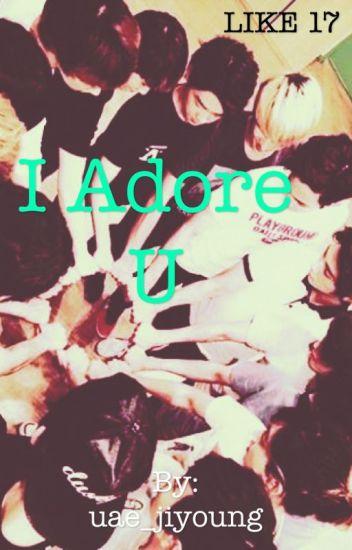 I Adore u~Seventeen Fanfic~