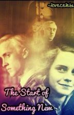 The start of something new (Dramione fan fiction) by lovecelebs