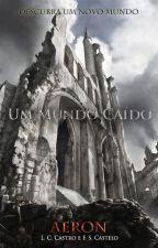 Aeron - Um Mundo Caído (1° Edição 2015) by LC_Castro