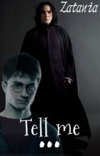 Tell me... (Snarry, Harry Potter FanFiktion) by Zatania