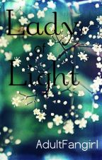 Lady of Light (#Wattys2015) by AdultFangirl