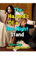 The Hazard's of a One Night Stand [Ongoing] by crazybeautifulme27