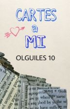 Cartes a mi by olguiles10