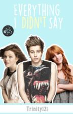 Everything I Didn't Say (A 5 Seconds of Summer fanfiction) by Trinity_Liberty