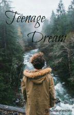 Teenage Dream (Jian fanfic) by o2lstoriesbro