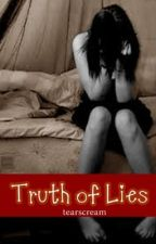 Truth of Lies. [One shot] by tearscream