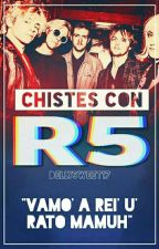Chistes Con R5 by DellySweet17